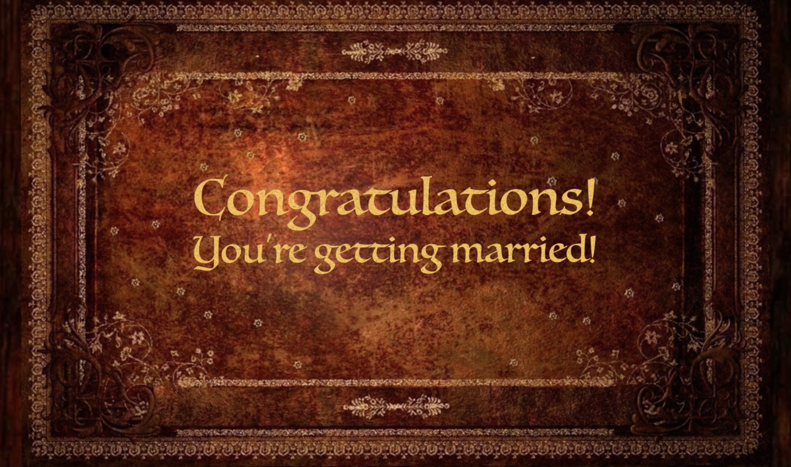 Congratulations! You're getting married!